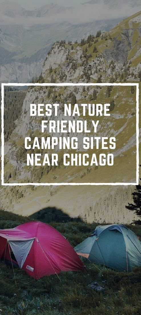 Camping Near Chicago 15 Spots To Get Up And Close To Nature Vacation Guide Camping World Rv Sales Cool Places To Visit