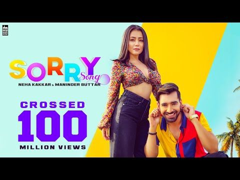 Sorry Song Neha Kakkar Maninder Buttar Babbu Mixsingh Latest Punjabi Song 2019 Youtube In 2020 Neha Kakkar Songs Desi Music