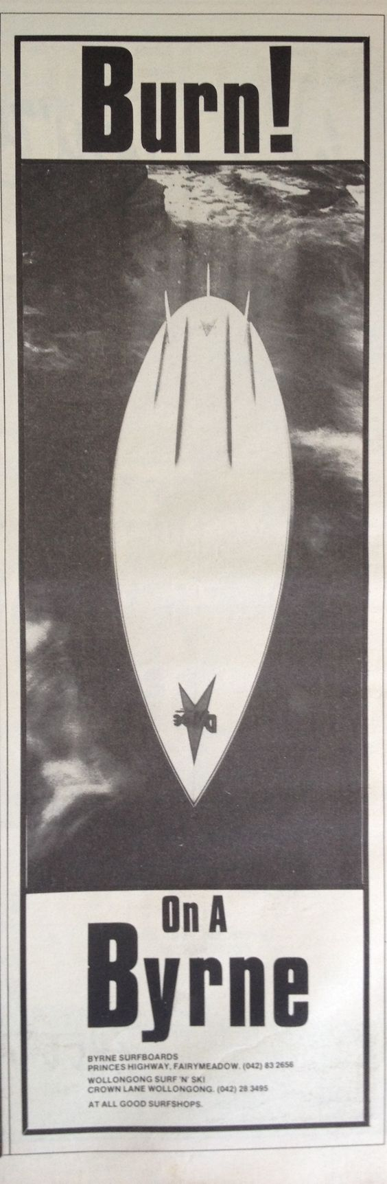 Burn! on a Byrne - Byrne surfboards advertisement in Tracks magazine 1981 - Early thruster channel bottom surfboard. Right at the time when surfing was taking its biggest turn thanks to the success of Simon Anderson's 3 fin thruster design.