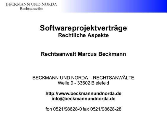 Softwareprojektveträge - Rechtliche Aspekte und Problemfelder bei der Vertragsgestaltung by Marcus Beckmann via slideshare
