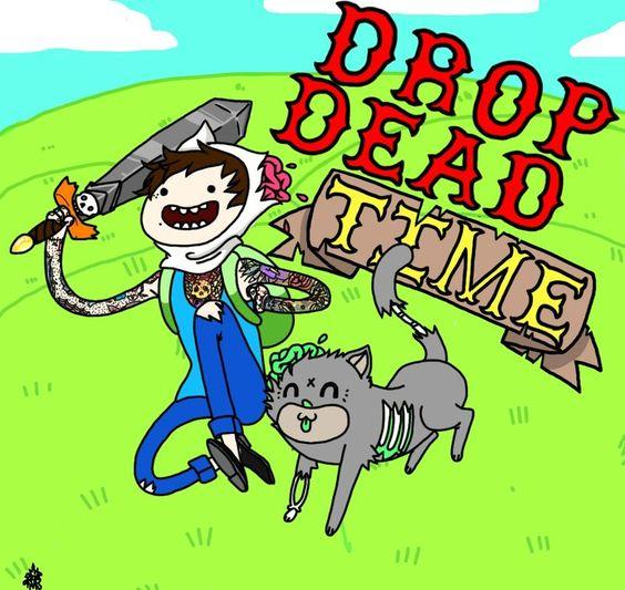 It's Drop Dead Time!