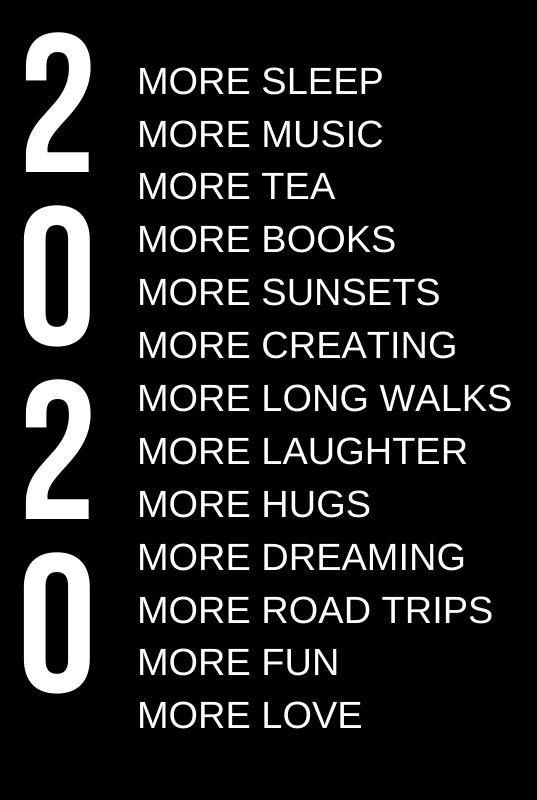 Happy new year pics wallpapers 2020 for advance new year 2020 : MORE SLEEP MORE MUSIC MORE TEA MORE BOOKS MORE SUNSETS MORE CREATING MORE LONG WALKS MORE LAUGHTER MORE HUGS MORE DREAMING MORE ROAD TRIPS MORE FUN MORE LOVE #HappyNewYearPics2020 #HappyNewYearWallpapers2020