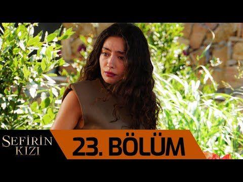Sefirin Kizi 23 Bolum Youtube Women The Creator Youtube