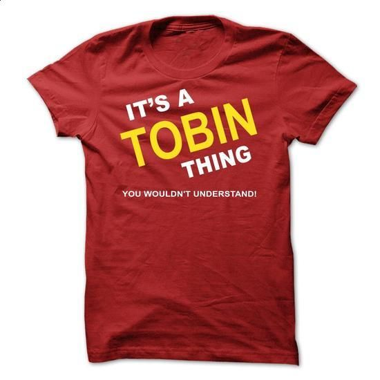 Its A Tobin Thing - #shirt print #womens tee. I WANT THIS => https://www.sunfrog.com/Names/Its-A-Tobin-Thing-bxhht.html?68278