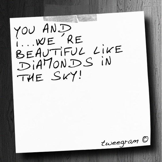 Beautiful like diamonds in the sky