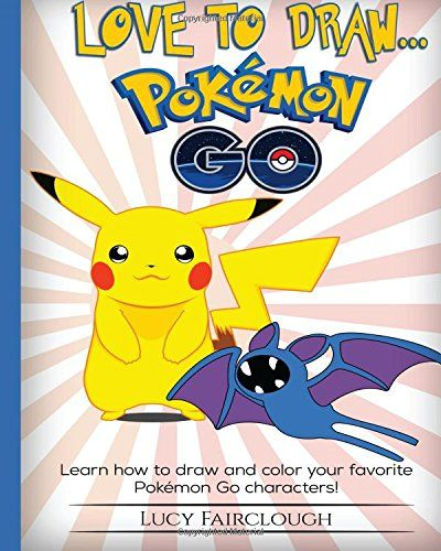awesome       £4.54    1537620029 ...  Check more at http://fisheyepix.co.uk/shop/love-to-draw-pokemon-go-draw-and-color-your-favorite-pokemon-go-characters/