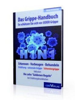 Das Grippe-Handbuch - So schützen Sie sich vor der Grippe. Erkennen - Vorbeugen - Behandeln: Erkältung - saisonale Grippe - Schweinegrippe. Ausgabe mit Inhaltsverzeichnis und Leseprobe.