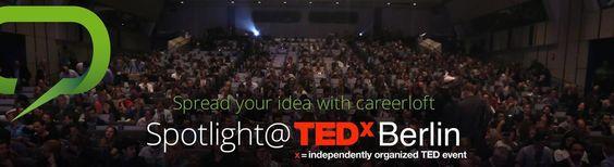 Einmal auf einer großen Bühne stehen – careerloft und TEDxBerlin mit Video-Wettbewerb für innovative Studenten