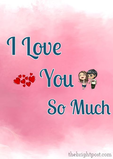 I Love You So Much Whatsapp Size Imagespic Cute Love