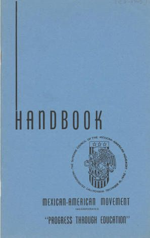 """Handbook of the Supreme Council of the Mexican-American Movement, circa 1945. This organization, whose theme was """"Progress Through Education,"""" was created in 1945 to """"improve, social, educational, economic, and spiritual conditions among Mexican-Americans and Mexican people living in the United States of America"""". The organization had its roots in the Young Men's Christian Association (YMCA). Supreme Council of the Mexican-American Movement Papers. Latino Cultural Heritage Digital Archives."""