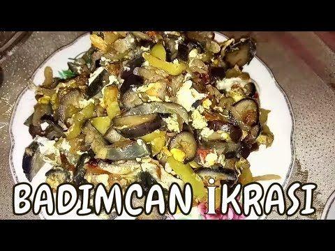 Dadi Agzinizda Qalan Badimcan Qovurmasi Ikrasi Pomidor Yumurta Ilə Food Meat Beef
