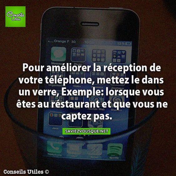 Pour améliorer la réception de votre téléphone, mettez le dans un verre, Exemple: lorsque vous êtes au restaurant et que vous ne captez pas. | Saviez Vous Que?