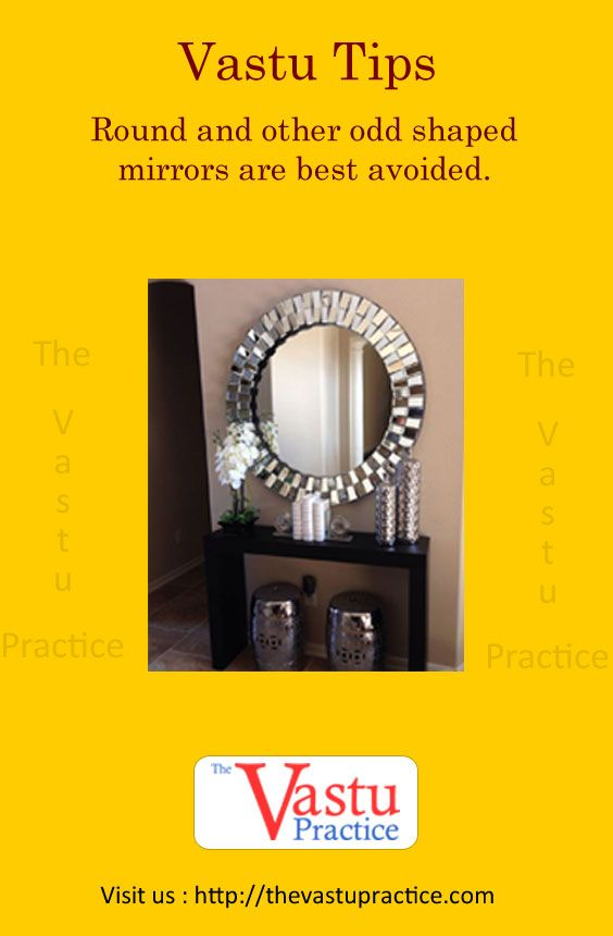 Vastu Tips For Mirrors And Mirror Directions Round And Other Odd Shaped Mirrors Are Best Avoided Vastu House Vastu Shastra New Home Quotes