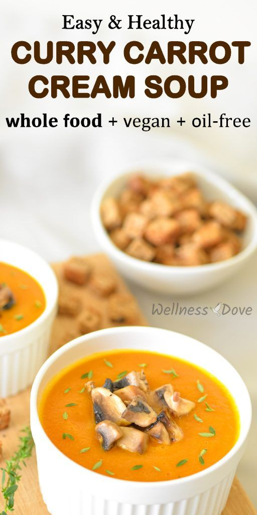 Healthy Carrot Curry Cream Soup Wellnessdove Recipe In 2020 Whole Food Recipes Vegan Recipes Healthy Vegetarian Recipes Healthy Easy