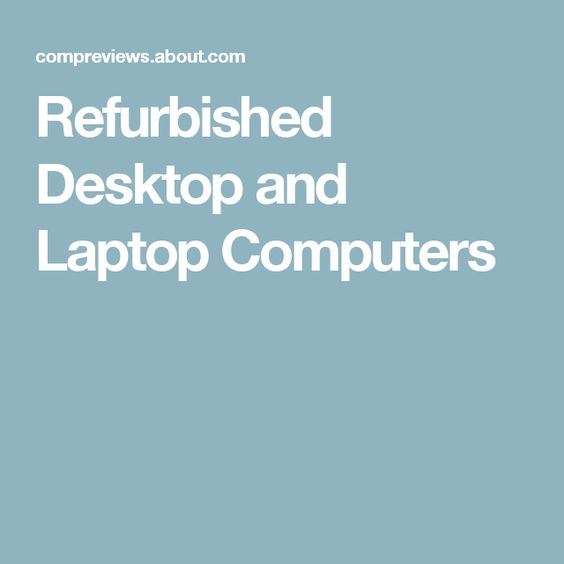 Refurbished Desktop and Laptop Computers