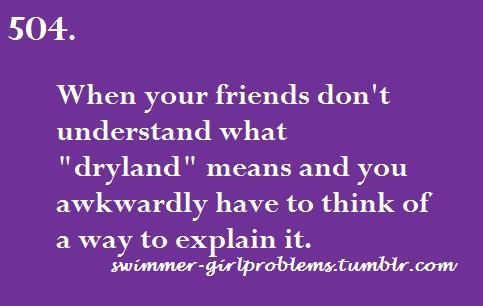 Swimmer Girl Problems  there is really NO way to explain it!! I just say.. ugh, well its like working out but not really!