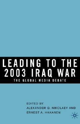 Leading to the 2003 Iraq war : the global media debate