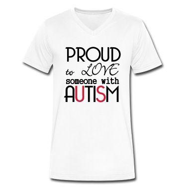 Proud to love someone with Autism - Tolles Motiv für alle Autisten Supporter! Autismus ist kein Grund zur Scham! #shirts #mode #shop #style #support #autism #love #family #asperger