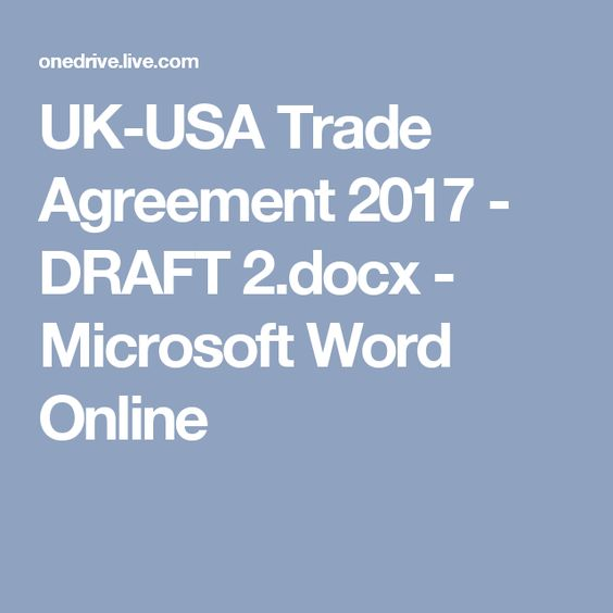 UK-USA Trade Agreement 2017 - DRAFT 2docx - Microsoft Word Online - agreement in word
