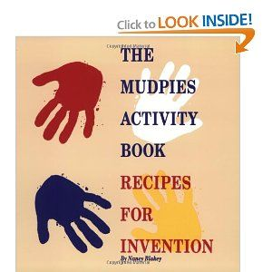 The Mudpies Activity Book: Recipes for Invention
