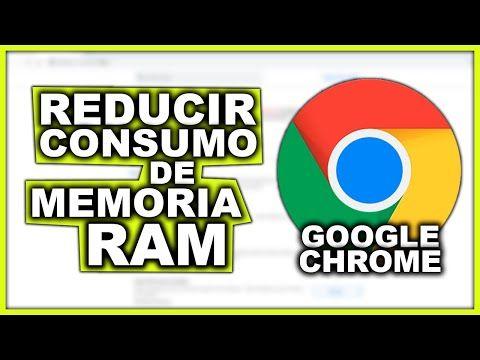 Cómo Reducir El Consumo De Memoria Ram En Google Chrome Sin Extensiones Ni Programas 2020 Youtube Memoria Ram Memoria Ram
