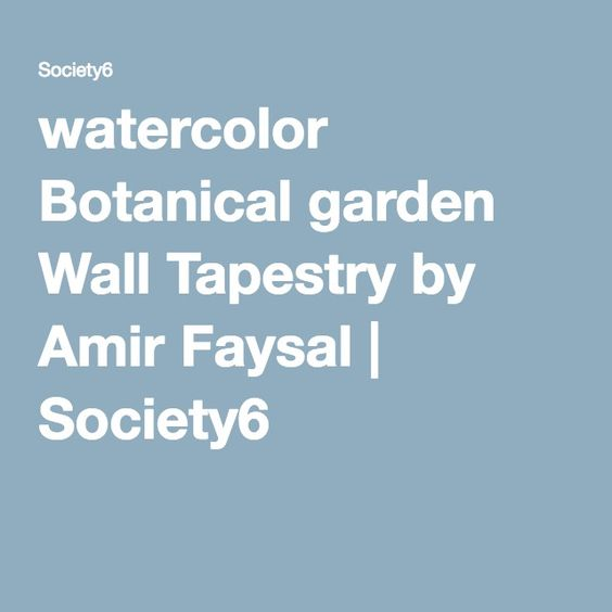 watercolor Botanical garden Wall Tapestry by Amir Faysal | Society6