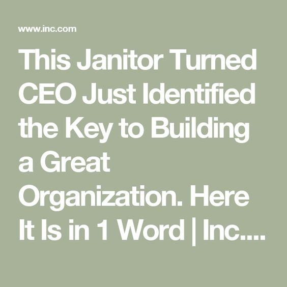 This Janitor Turned CEO Just Identified the Key to Building a - another word for janitor