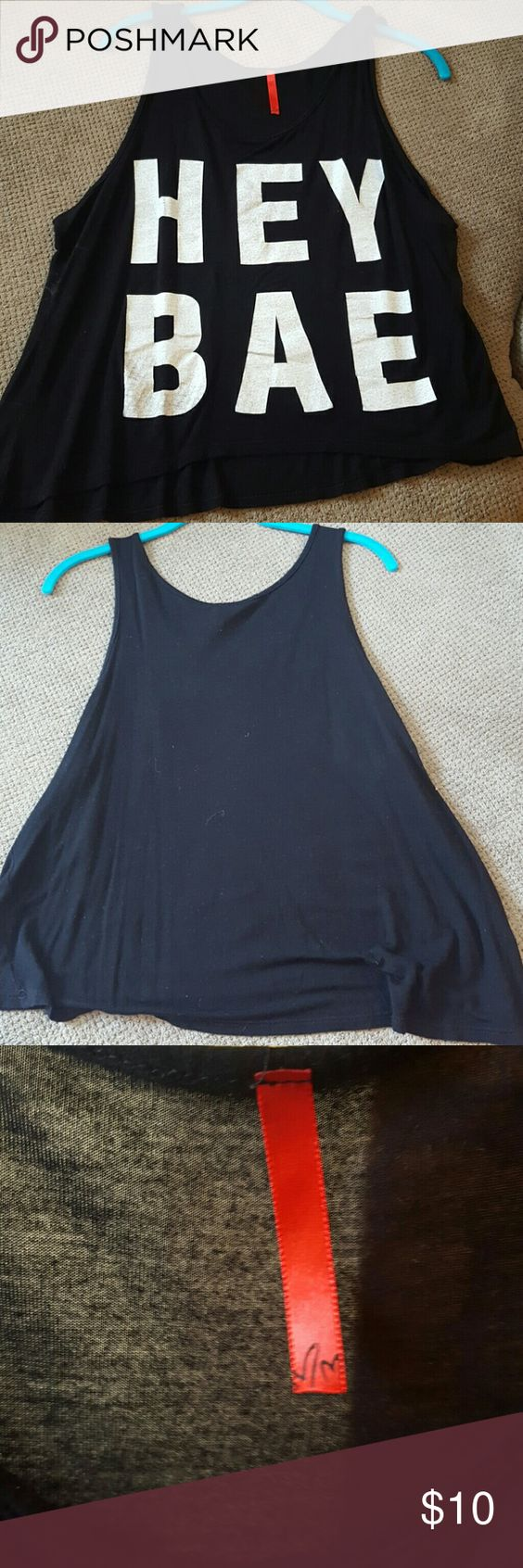 HEY BAE hi lo tank top Super cute tank top that's just a tad shorter in front than the back. No size on it but I'd say it's a Large and can fit an XL also Tops Tank Tops
