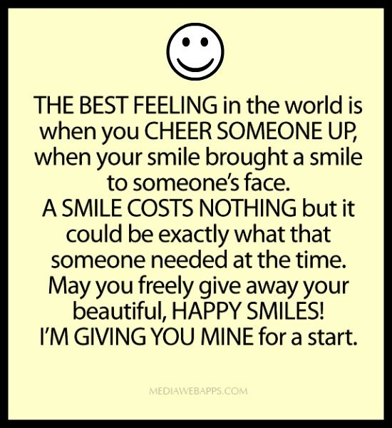 Best Smile In The World Quotes: The Best Feeling In The World Is When You Cheer Someone Up