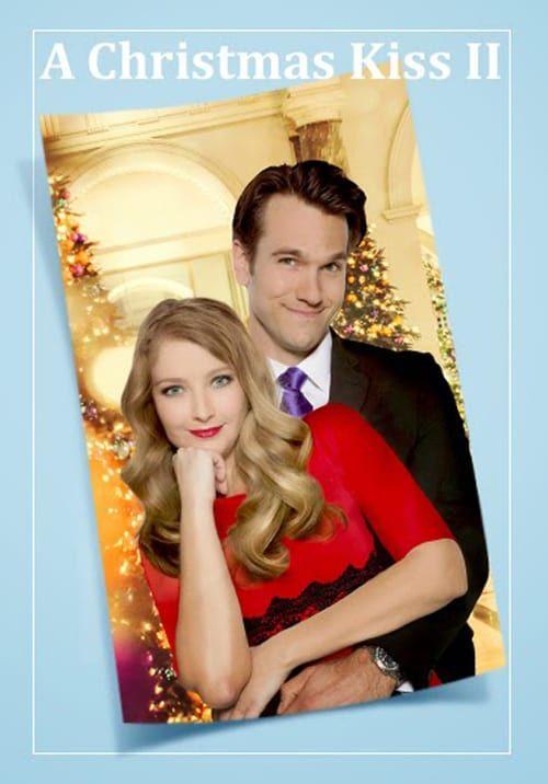 Watch A Christmas Kiss Ii 2014 Full Movie Online Free Christmas Movies Full Movies Free Christmas Kiss