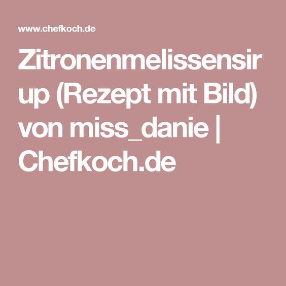 Zitronenmelissensirup (Rezept mit Bild) von miss_danie | Chefkoch.de