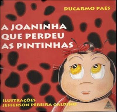 ATIVIDADES PARA EDUCADORES: Livro A JOANINHA QUE PERDEU AS PINTINHAS, de Ducar...