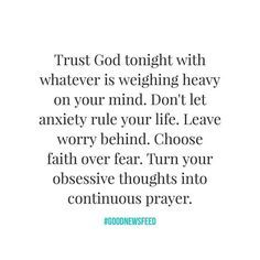 Prayers for those with anxious minds tonight. If you are having trouble sleeping or leaving the anxiety behind here are some verses to read and meditate on. Verses like these are what got me through some tough times in my life. -Mark #goodnewsfeed Matthew 6:25-34 Proverbs 3:5-6 Romans 8:38-39 Philippians 4:6-7 Luke 12:24-34 Matthew 11:28-30 John 14:27 Colossians 3:15 2 Thessalonians 3:16 Psalm 55:22 Proverbs 12:25 1 Peter 5:6-8 Psalm 23:4 Hebrews 13:5-6 Psalm 56:3