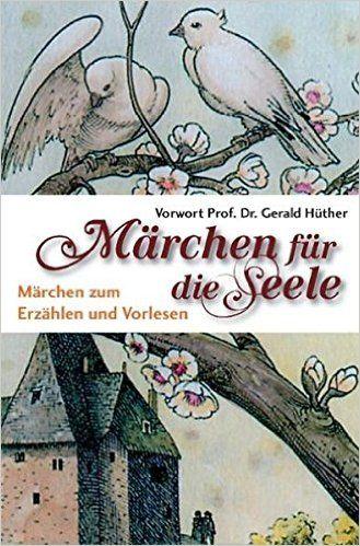Märchen für die Seele: Märchen zum Erzählen und Vorlesen: Amazon.de: Heinrich Dickerhoff: Bücher