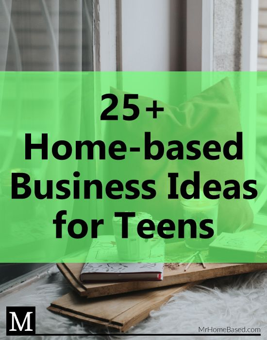 20 Small Home Business Ideas For Teenage Entreprenuers To Start