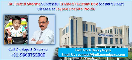 Dr. Rajesh Sharma Successful Treated Pakistani Boy for Rare Heart Disease at Jaypee Hospital