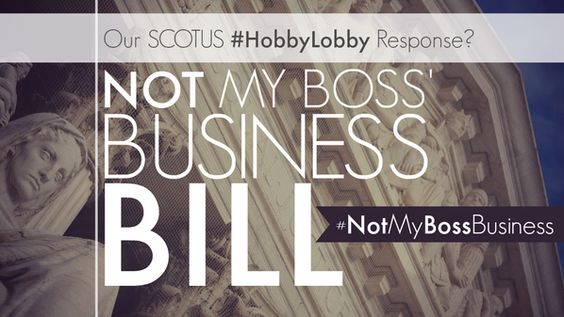 A response to the Hobby Lobby decision? #Notmybossbusiness