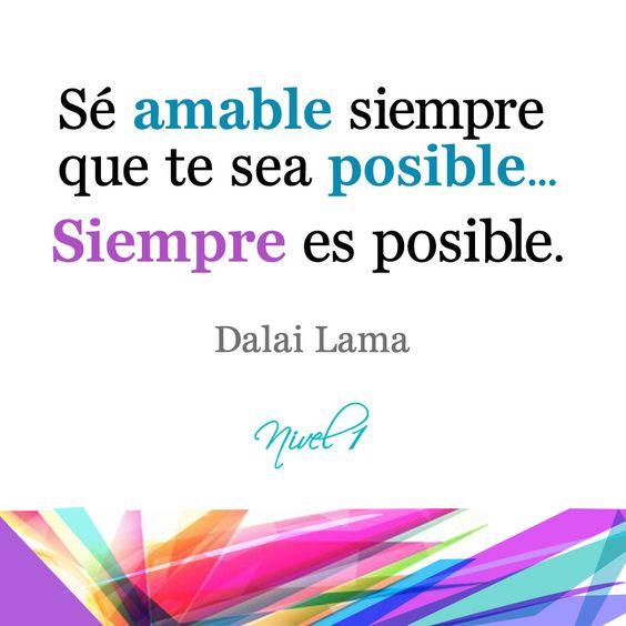 """""""Se amable siempre que te sea posible. Siempre es posible"""". #DalaiLama #quotes #frases #citas"""