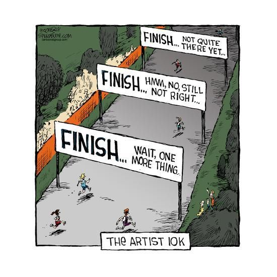 Speed Bump™ - The Artist 10k. Finish … Wait, one more thing. Finish … Hmm, Art Print by Dave Coverly