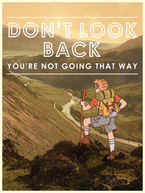 Don't look back.