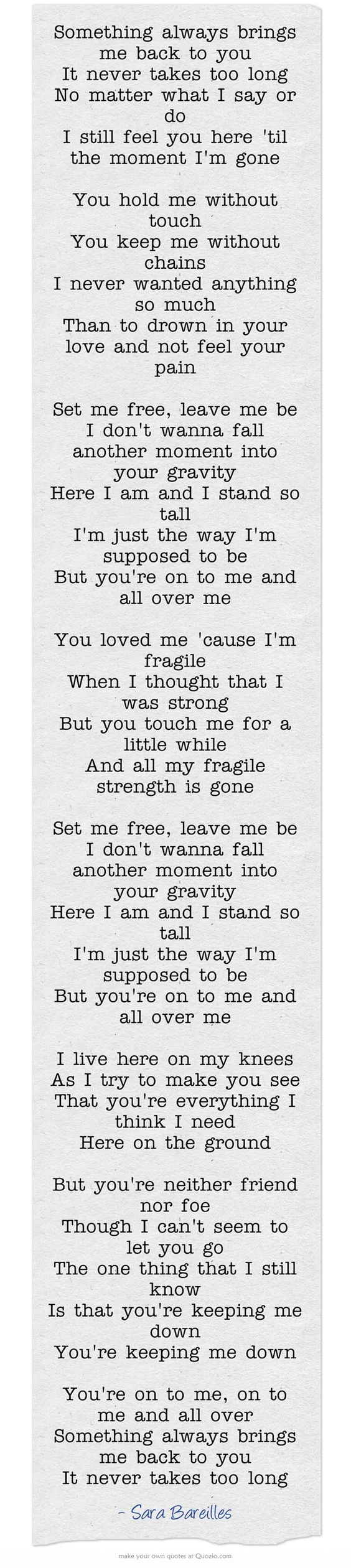 """""""Gravity"""" by Sara Bareilles is one of my absolute favorite songs. I love the lyrics, the melody, Sara's voice, and just everything about this song. It's definitely on my top 10 favorite songs of all time."""
