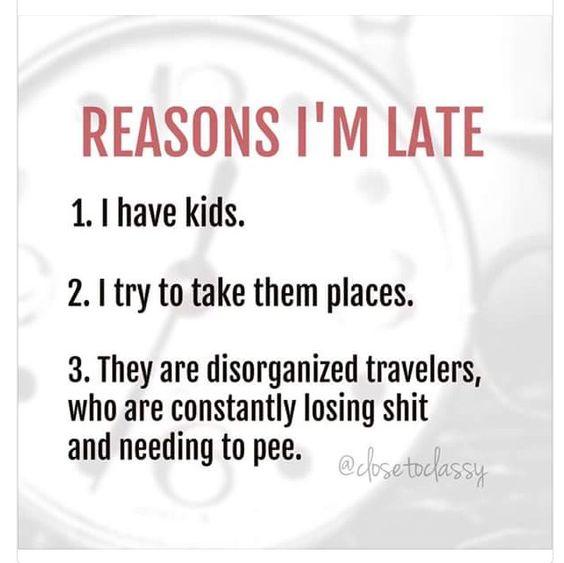 Reasons I'm late