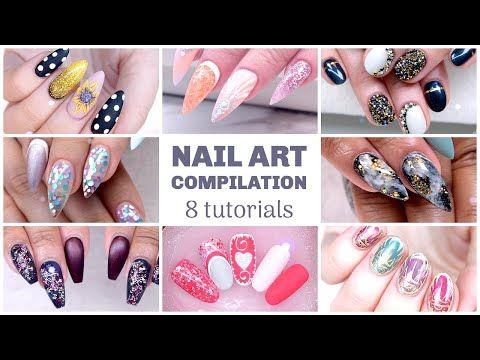 8 Easy Nail Art Tutorials Nail Art Design Compilation 2018 2019 Hard Gel Nails Extensions Youtube Nail Art Tutorial Gel Nail Extensions Nail Art