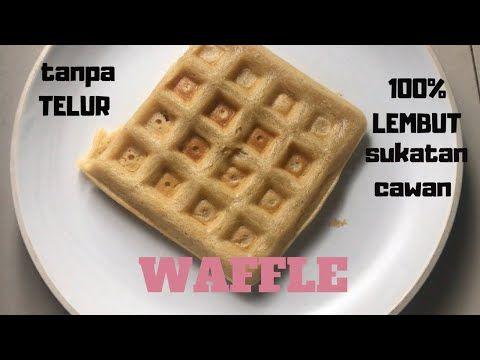 Resepi Mudah Waffle Lembut Tanpa Telur Sukatan Cawan Youtube Waffles Food Breakfast