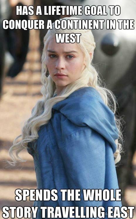 Fail Daenerys ASOIAFGoT Memes amp Funny Pinterest