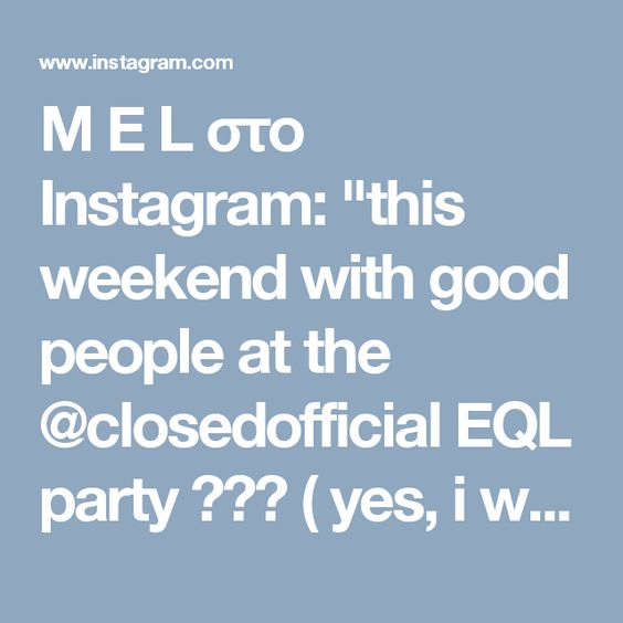"""M E L στο Instagram: """"this weekend with good people at the @closedofficial EQL party ❤️🎉 ( yes, i wear this jacket everyday 🙊)"""""""