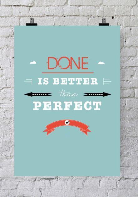 Affiche de bureau Done is better than perfect: