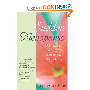 Sudden Menopause: Restoring Health and Emotional Well-Being: Debbie DeAngelo: