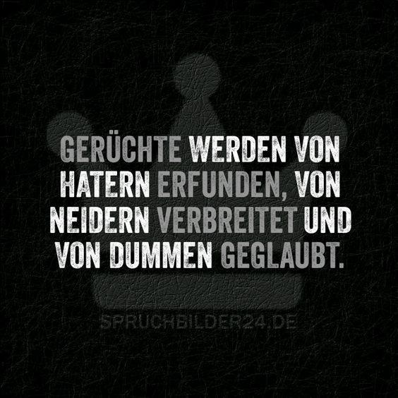 Gerüchte werden von Hatern erfunden, von Neidern verbreitet und von Dummen geglaubt. ~ Spruchbilder24.de - Die besten Sprüche und Zitate als Bilder!