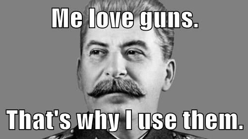 Me love guns.  That's why I use them.